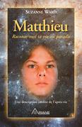 Matthieu, raconte-moi ta vie au paradis