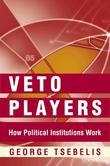 Veto Players: How Political Institutions Work