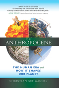 The Anthropocene: The Human Era and How It Shapes Our Future