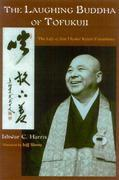 The Laughing Buddha of Tofukuji: The Life of Zen Master Keido Fukushima