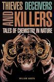 Thieves, Deceivers, and Killers: Tales of Chemistry in Nature