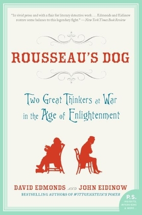Rousseau's Dog: Two Great Thinkers At War in the Age of Enlightenment