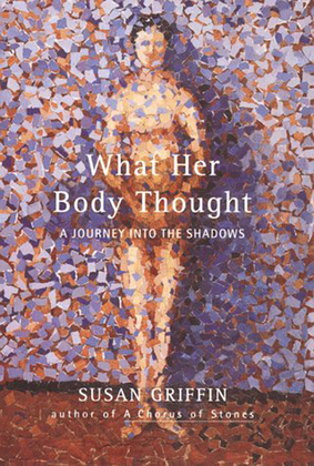 What Her Body Thought: A Journey Into the Shadows
