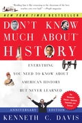 Don't Know Much About History, Anniversary Edition: Everything You Need to Know About American History but Never Learned