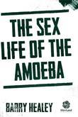 The Sex Life of The Amoeba