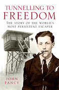 Tunnelling to Freedom: The Story of the World's Most Persistent Escaper