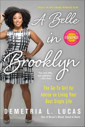 A Belle in Brooklyn: The Go-to Girl for Advice on Living Your Best Single Life