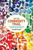 On the Commodity Trail: The Journey of a Bargain Store Product from East to West