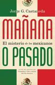 Manana o pasado: El misterio de los mexicanos