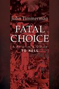 Fatal Choice: A Pilgrim's Guide to Hell