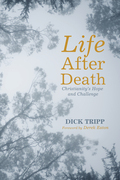 Life After Death: Christianity's Hope and Challenge