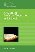 Preaching the New Testament as Rhetoric: The Promise of Rhetorical Criticism for Expository Preaching