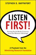Listen First!: Turning Social Media Conversations Into Business Advantage