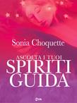 Ascolta i tuoi spiriti guida