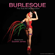 BURLESQUE The True Art Of Seduction