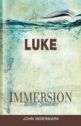 Immersion Bible Studies: Luke