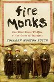 Fire Monks: Zen Mind Meets Wildfire
