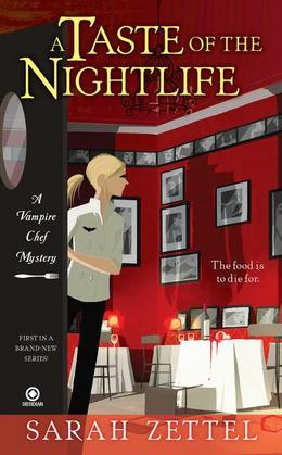 A Taste of the Nightlife: A Vampire Chef Mystery