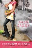 Dakota Cassidy - Burning Down the Spouse