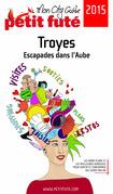 Troyes 2015 Petit Futé (avec photos et avis des lecteurs)
