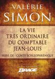 La Vie très ordinaire du comptable Jean-Louis (suivi de) Conte schizophrénique