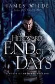James Wilde - End of Days: A Novel of Medieval England