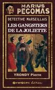 Marius Pégomas - Les Gansters de la Joliette