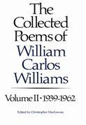 The Collected Poems of Williams Carlos Williams: 1939-1962 (Vol. 2)