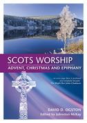 Scots Worship: Advent, Christmas & Epiphany