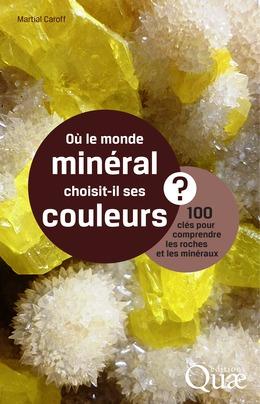 Où le monde minéral choisit-il ses couleurs ?