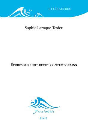Études sur huit récits contemporains