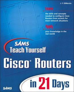 Sams Teach Yourself Cisco Routers in 21 Days