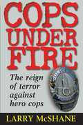 Cops Under Fire: The Reign of Terror Against Hero Cops