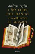 I 50 libri che hanno cambiato il mondo