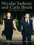 Nicolas Sarkozy and Carla Bruni: The True Story