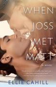 When Joss Met Matt: A Novel
