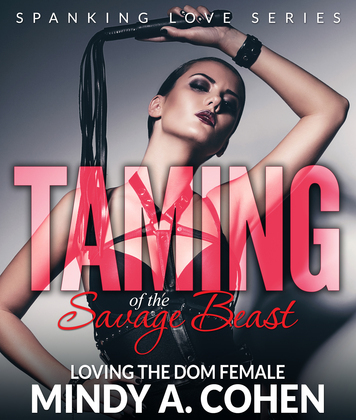 Taming Of the Savage Beast: Loving the Dom Female