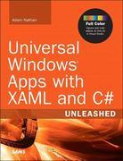 Adam Nathan - Universal Windows Apps with XAML and C# Unleashed