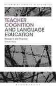 Teacher Cognition and Language Education: Research and Practice