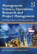 Management Science, Operations Research and Project Management: Modelling, Evaluation, Scheduling, Monitoring