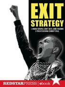 Exit Strategy. L'Unione Europea: com'è nata, come funziona e perché bisogna combatterla