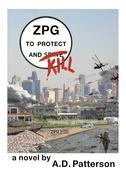 ZPG: To Protect and Kill