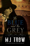 The Blue and the Grey: A Grand & Batchelor Victorian mystery