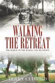 Walking the Retreat: The March to the Marne: 1914 Revisited