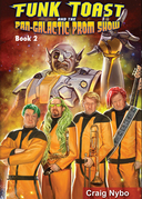 Funk Toast and the Pan-Galactic Prom Show