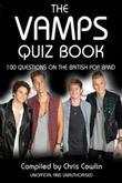 The Vamps Quiz Book: 100 Questions on the British Pop Band