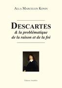 Descartes et la problématique de la raison et de la foi