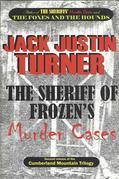 The Cumberland Mountain Trilogy, Volume 2 - The Sheriff of Frozen's Murder Cases