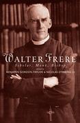 Walter Frere: Scholar, Monk, Bishop