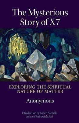 The Mysterious Story of X7: Exploring the Spiritual Nature of Matter